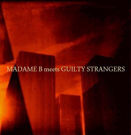 Madame B meets Guilty Strangers